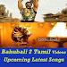 Download Baahubali 2 Tamil Video Songs 2.1 APK
