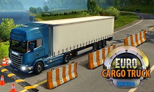 screenshot of Euro Truck Cargo Driving 2018 version 1.0.6